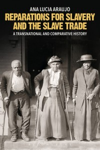 Reparations for Slavery and the Slave Trade A Transnational and Comparative History