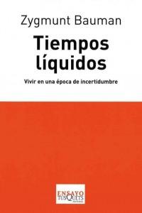 Tiempos líquidos. Vivir en una época de incertidumbre (Zygmunt Bauman)