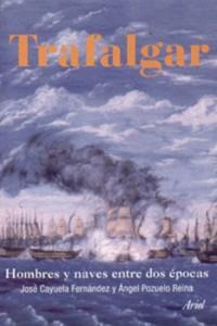 Trafalgar. Hombres y naves entre dos épocas (José Gregorio Cayuela)