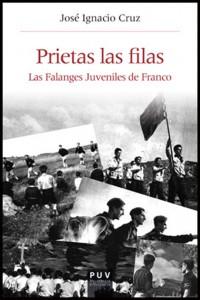 Prietas las filas. Las Falanges Juveniles de Franco (José Ignacio Cruz)