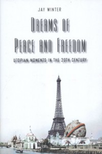 Dreams of Peace and Freedom. Utopian Moments in the XXth Century