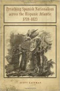 Preaching Spanish Nationalism across the Hispanic Atlantic, 1759–1823