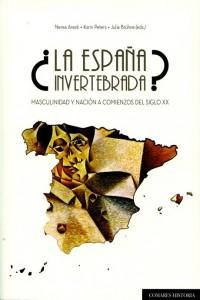 La España invertebrada? Masculinidades y nación a comienzos del siglo XX