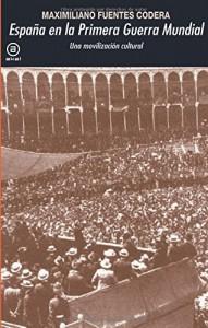 España en la Primera Guerra Mundial. Una movilización cultural