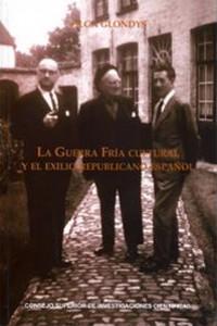 La Guerra Fría cultural y el exilio republicano español (Olga Glondys)