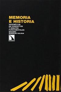 Memoria e Historia. Vademécum de conceptos y debates fundamentales (Eduardo González Calleja)