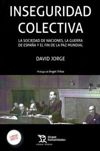 Inseguridad colectiva. La Sociedad de Naciones, la Guerra de España y el fin de la paz mundial