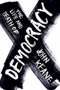 The Life and Death of Democracy (John Keane)