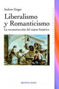 Liberalismo y Romanticismo. La reconstrucción del sujeto histórico