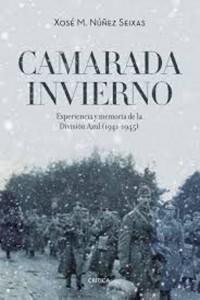 Camarada invierno: Experiencia y memoria de la División Azul, 1941-1945