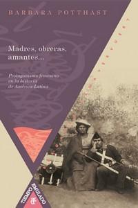 Madres, obreras, amantes... protagonismo femenino en la historia de América Latin
