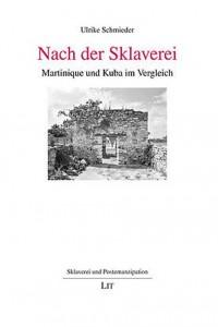 Nach der Sklaverei. Martinique und Kuba in Vergleich
