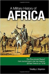 A Military History of Africa (Tim Stapleton)