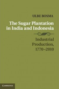 The Sugar Plantation in India and Indonesia, 1770-2010