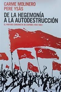 De la hegemonía a la autodestrucción. El PCE, 1956-1982