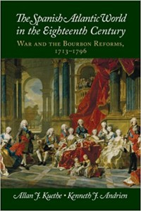 The Spanish Atlantic World in the Eighteenth century. War and the Bourbon Reforms, 1713-1796