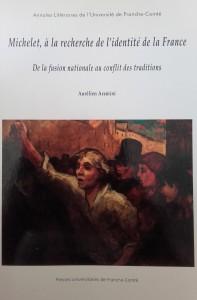 Michelet, à la recherche de l'identité de la France. De la fusion nationale au conflit des traditions