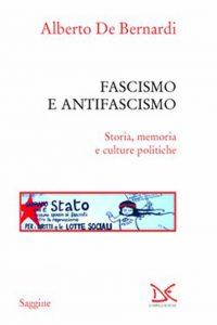 Fascismo e antifascismo Storia, memoria e culture politiche