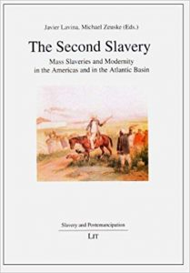 The Second Slavery. Mass Slaveries and Modernity in the Americas and the Atlantic Basin
