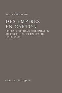 Des empires en carton. Les expositions coloniales au Portugal et en Italie, 1918-1940