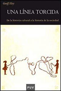 Una línea torcida. De la historia cultural a la historia de la sociedad
