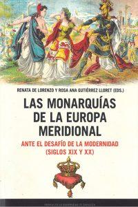Las monarquías de la Europa meridional ante el desafío de la modernidad (siglos XIX y XX)